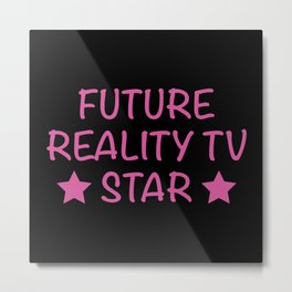 Future Reality TV Star Metal Print