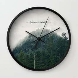 I Dream in Evergreen 2 Wall Clock