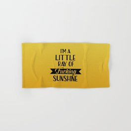 I'm A Little Ray Of Fucking Sunshine, Funny Quote Hand & Bath Towel
