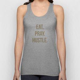 Eat. Pray. Hustle. Unisex Tank Top