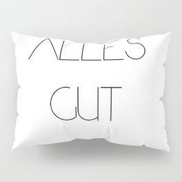 Alles gut Pillow Sham
