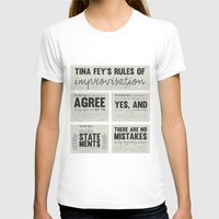 tina fey T-shirts featuring Tina Fey's Rules of Improvisation by lidia