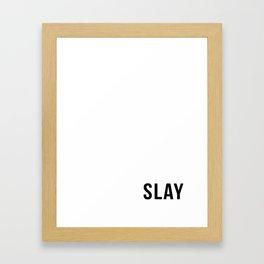 SLAY - WHITE Framed Art Print