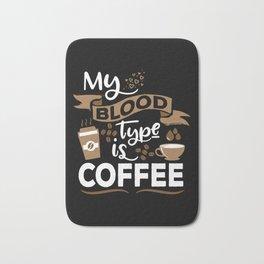 My blood type is coffee | Caffeine Morning Routine Bath Mat