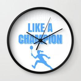 Practice Like A Champion - Badminton Design Wall Clock