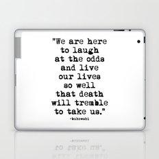 Charles Bukowski Typewriter Quote Laugh Laptop & iPad Skin