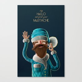Say Hello and Grab your Mustache! Canvas Print
