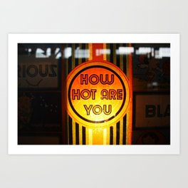 How hot are you? Art Print