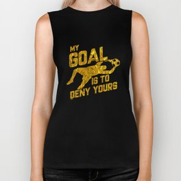 My Goal Is To Deny Yours Soccer Goalkeeper Gold Biker Tank