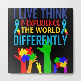 Autism  Awareness I Live Think The World Different Metal Print