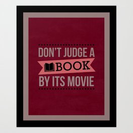 Don't Judge a Book by Its Movie Art Print