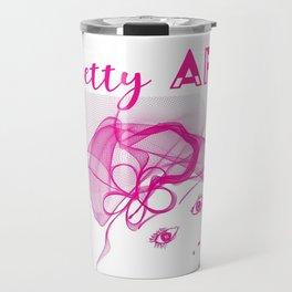 Pretty as AF Travel Mug