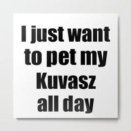Kuvasz Dog Lover Mom Dad Funny Gift Idea Metal Print