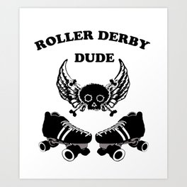 Roller Derby Dude Art Print