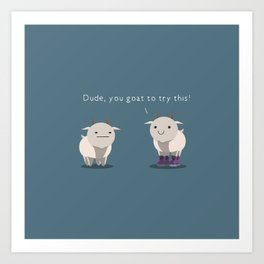 You goat to try this Art Print