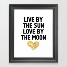 LIVE BY THE SUN LOVE BY THE MOON - love heart moon quote Framed Art Print