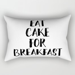 Eat Cake For Breakfast Rectangular Pillow