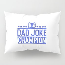 Dad Joke Champion Pillow Sham