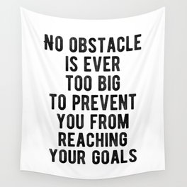 Motivational - No Obstacle is too big Wall Tapestry