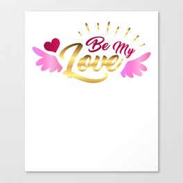 Valentine's Sublimation Be Love Canvas Print