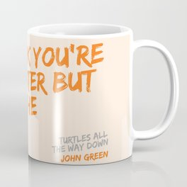 Turtles All the Way Down quote Coffee Mug