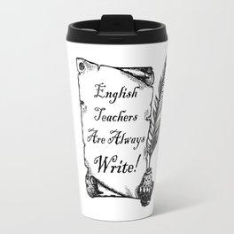 English Teachers are Write Travel Mug