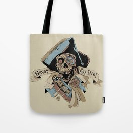 One Eyed Willy Never Say Die - The Goonies Tote Bag