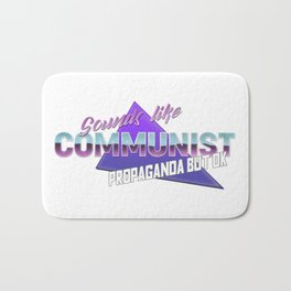 Sounds like communist propaganda but ok Bath Mat