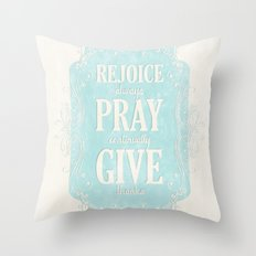 1 Thes. 5:16-18 Throw Pillow