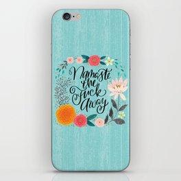 Pretty Swe*ry 2.0: Namaste the Fuck Away iPhone Skin