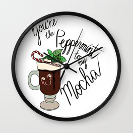 You're the Peppermint to my Mocha Wall Clock