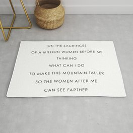Quote by Rupi Kaur, I stand on the sacrifices of a million women before me thinking Rug