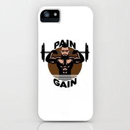 Pain & gain iPhone Case