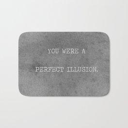 You Were A Perfect Illusion.  Bath Mat