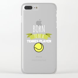 Tennis Born to be a tennis player Clear iPhone Case