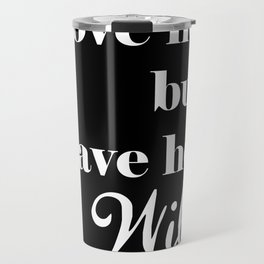Love Her But Leave Her Wild - black Travel Mug