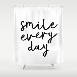 Smile Every Day black and white contemporary minimalism typography design home wall decor bedroom Shower Curtain