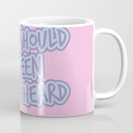 A lady should be seen AND HEARD - Feminist Poster Coffee Mug