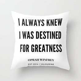 Oprah Winfrey Quote | I Always  Knew I was Destined For greatness Throw Pillow
