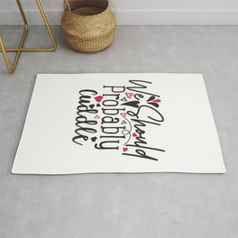 We Should Probably Cuddle - Funny Love humor - Cute typography - Lovely and romantic quotes illustration Rug