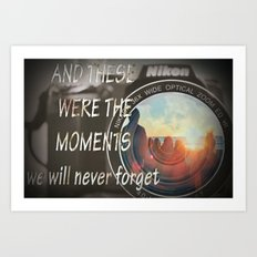 These Were The Moments Art Print