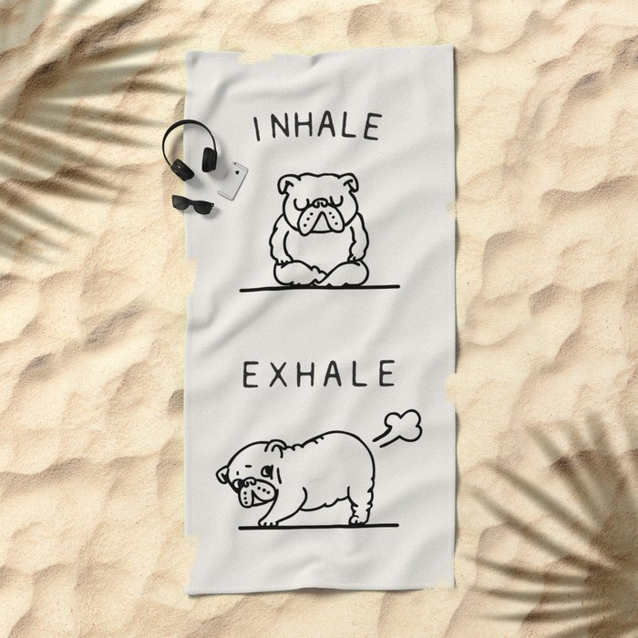 Inhale Exhale English Bulldog Beach Towel
