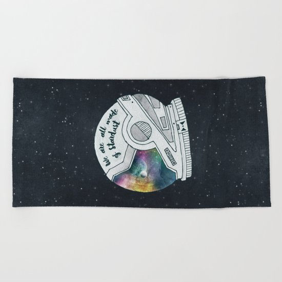 We Are All Made Of Stardust Beach Towel