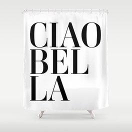Ciao Bella Shower Curtain