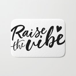 Raise the vibe Bath Mat