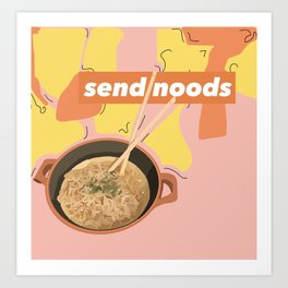 send noods Art Print