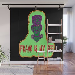 Frank is my BFF, Halloween Gift Wall Mural