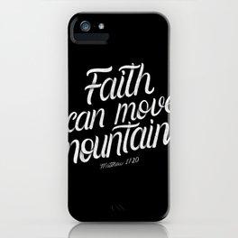 Faith can move mountains. Mathew 17:20 - Bible Verse - Black Background iPhone Case