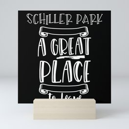 Schiller Park Is A Great Place To Leave Mini Art Print