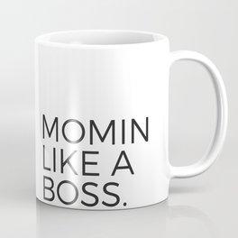 Momin Like A Boss. Bossin Like A Mom. Mug Coffee Mug